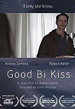Good Bi Kiss
