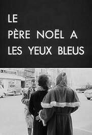 Le père Noël a les yeux bleus(1966) Poster - Movie Forum, Cast, Reviews