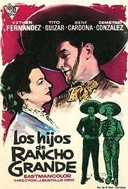 Los hijos de Rancho Grande Poster
