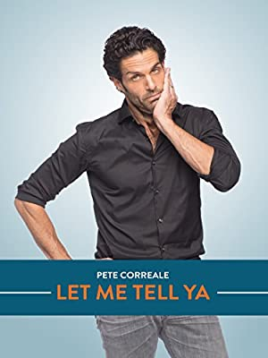 Pete Correale: Let Me Tell Ya (2015)