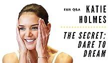 Katie Holmes Answers Fan Questions