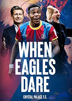 Where to stream When Eagles Dare: Crystal Palace F.C.