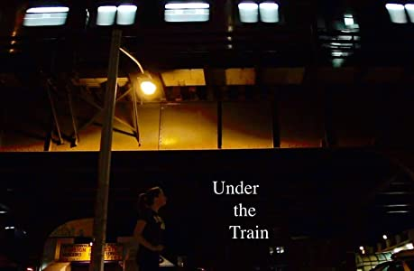 Under the Train by