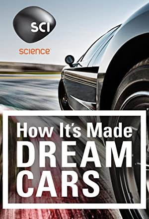 Where to stream How It's Made: Dream Cars
