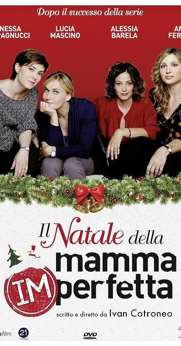 Film Natale.Il Natale Della Mamma Imperfetta Tv Movie 2013 Imdb