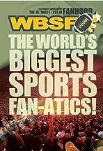 The World's Biggest Sports Fan-atics!
