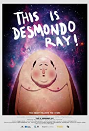 This Is Desmondo Ray! Poster