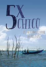 5 Times Chico: The San Francisco River and His People