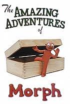 The Amazing Adventures of Morph