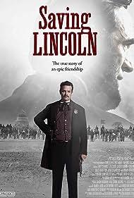 Saving Lincoln (2013) Poster - Movie Forum, Cast, Reviews