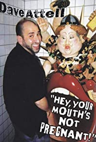 Primary photo for Dave Attell: Hey, Your Mouth's Not Pregnant!