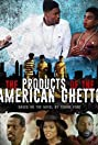 The Products of the American Ghetto (2018) Poster