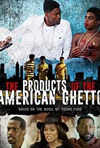 Primary photo for The Products of the American Ghetto