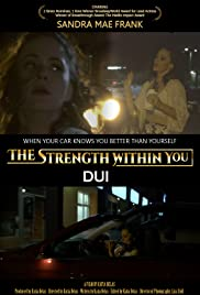 The Strength Within You: DUI Poster