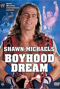 Primary photo for WWE: Shawn Michaels - Boyhood Dream