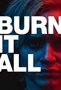 Primary photo for Burn It All