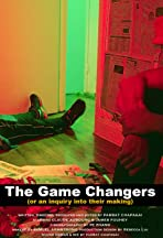 The Game Changers (or an inquiry into their making)