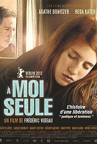 À moi seule (2012) Poster - Movie Forum, Cast, Reviews