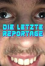 Die letzte Reportage