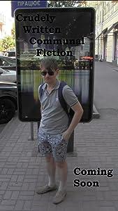Google guckt Filme Crudely Written Communal Fiction  [720p] [h264] by Nikolay Yeriomin (2018)