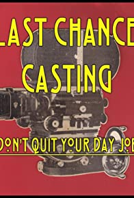 Primary photo for Last Chance Casting