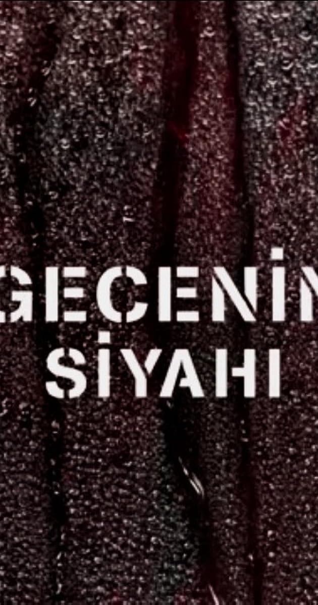 descarga gratis la Temporada desconocida de Gecenin Siyahi o transmite Capitulo episodios completos en HD 720p 1080p con torrent