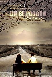 Dil Se Pooch... Kidhar Jaana Hai Poster