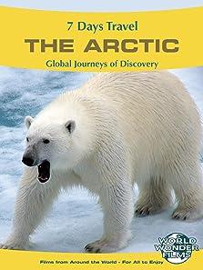 The Arctic - Arcadia World 7 Days Travel Films (2016)