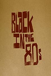 Black in the 80s Poster