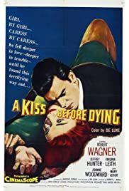 A Kiss Before Dying (1956) filme kostenlos