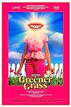 Greener Grass (2019)