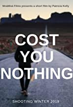 Cost You Nothing