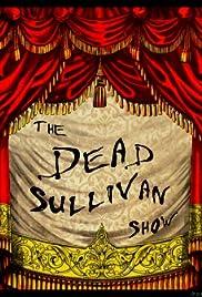 The Dead Sullivan Show Poster