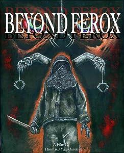 Beyond Ferox