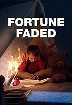 Fortune Faded