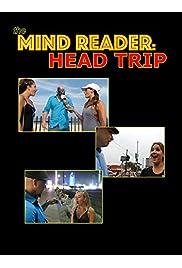 The Mind Reader: Head Trip