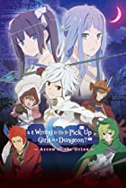 DanMachi: Is It Wrong to Try to Pick Up Girls in a Dungeon? - Arrow of the Orion Poster