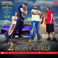 2 Many Girls: Fazilpuria ft. Badshah (2015 Video)