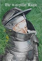 The Caterpillar Knight