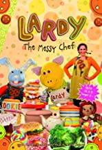 Lardy: Adventures of a Messy Chef