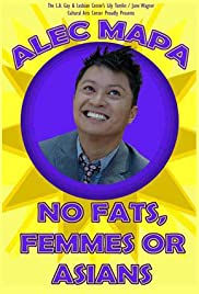 Alec Mapa: No Fats, Femmes or Asians Poster