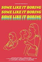 Some Like It Boring