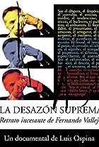 La desazón suprema: Retrato de Fernando Vallejo