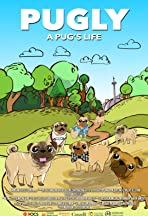 Pugly: A Pug's Life