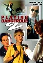 Playing Dangerous 2