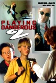 Primary photo for Playing Dangerous 2