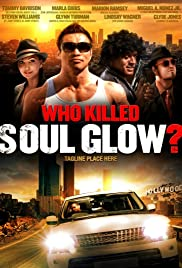 Who Killed Soul Glow? Poster