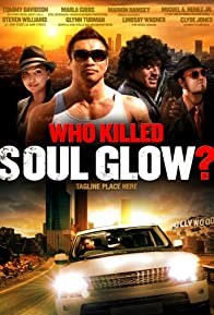 Primary photo for Who Killed Soul Glow?