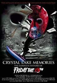 Crystal Lake Memories: The Complete History of Friday the