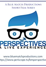 Perspectives: A Live Experience